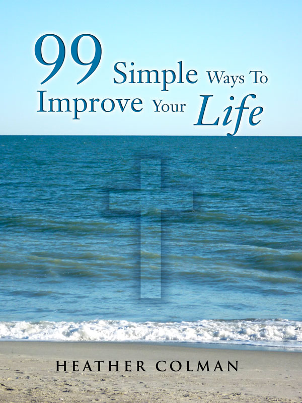 99 simple ways to improve your life goodlife guide for Simple guide to a minimalist life